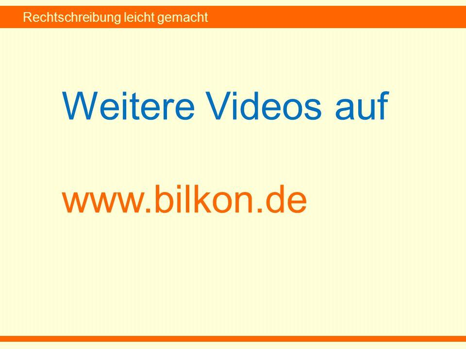 Rechtschreibung leicht gemacht Weitere Videos auf www.bilkon.de