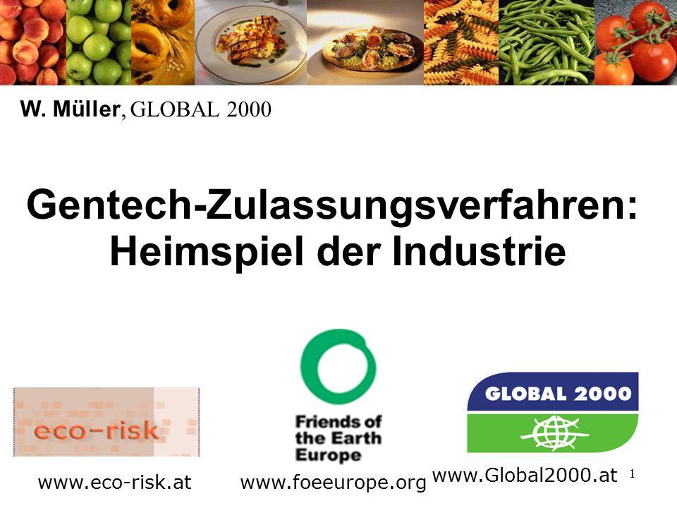 1 Gentech-Zulassungsverfahren: Heimspiel der Industrie W.