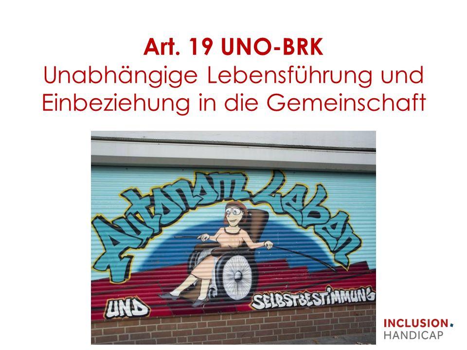 Art. 19 UNO-BRK Unabhängige Lebensführung und Einbeziehung in die Gemeinschaft