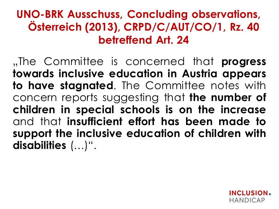 UNO-BRK Ausschuss, Concluding observations, Österreich (2013), CRPD/C/AUT/CO/1, Rz.