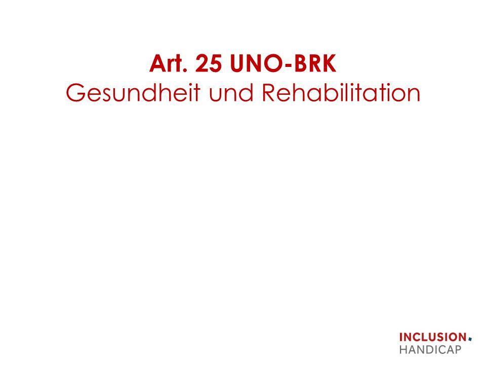 Art. 25 UNO-BRK Gesundheit und Rehabilitation