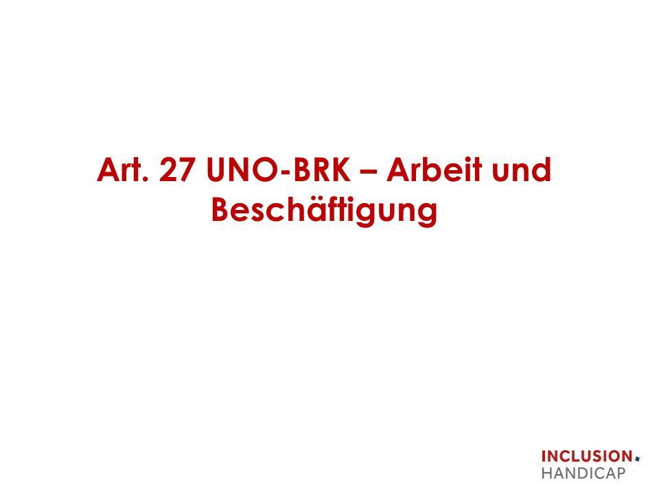 Art. 27 UNO-BRK – Arbeit und Beschäftigung