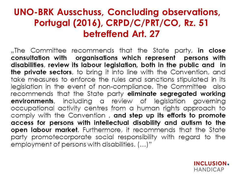 UNO-BRK Ausschuss, Concluding observations, Portugal (2016), CRPD/C/PRT/CO, Rz.