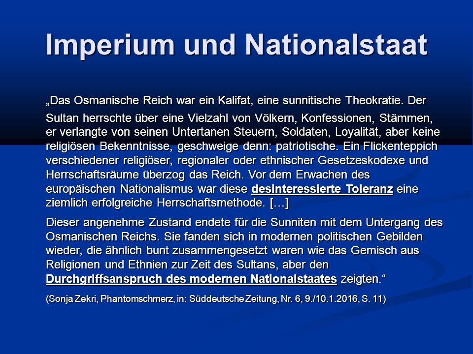"""Imperium und Nationalstaat """"Das Osmanische Reich war ein Kalifat, eine sunnitische Theokratie."""
