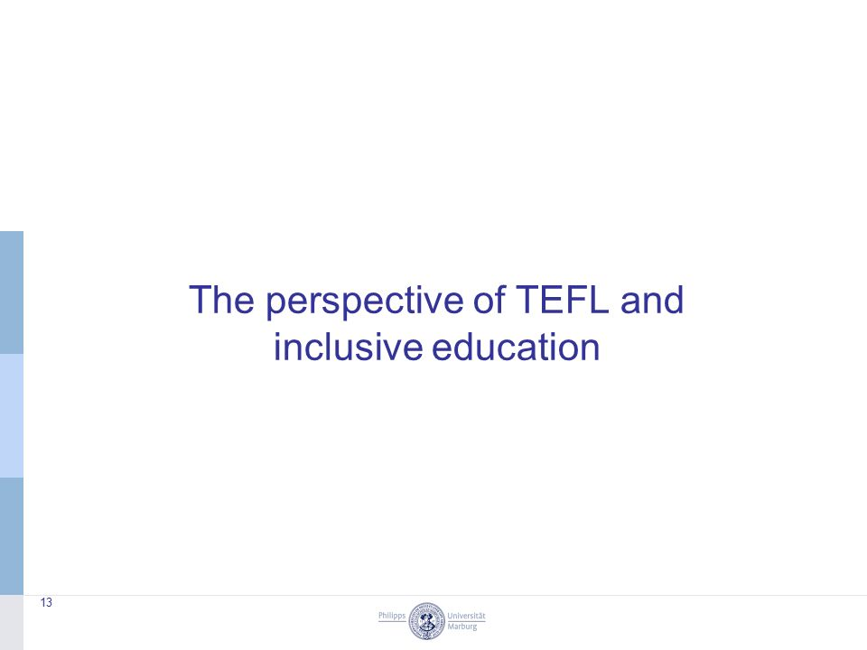 The perspective of TEFL and inclusive education 13