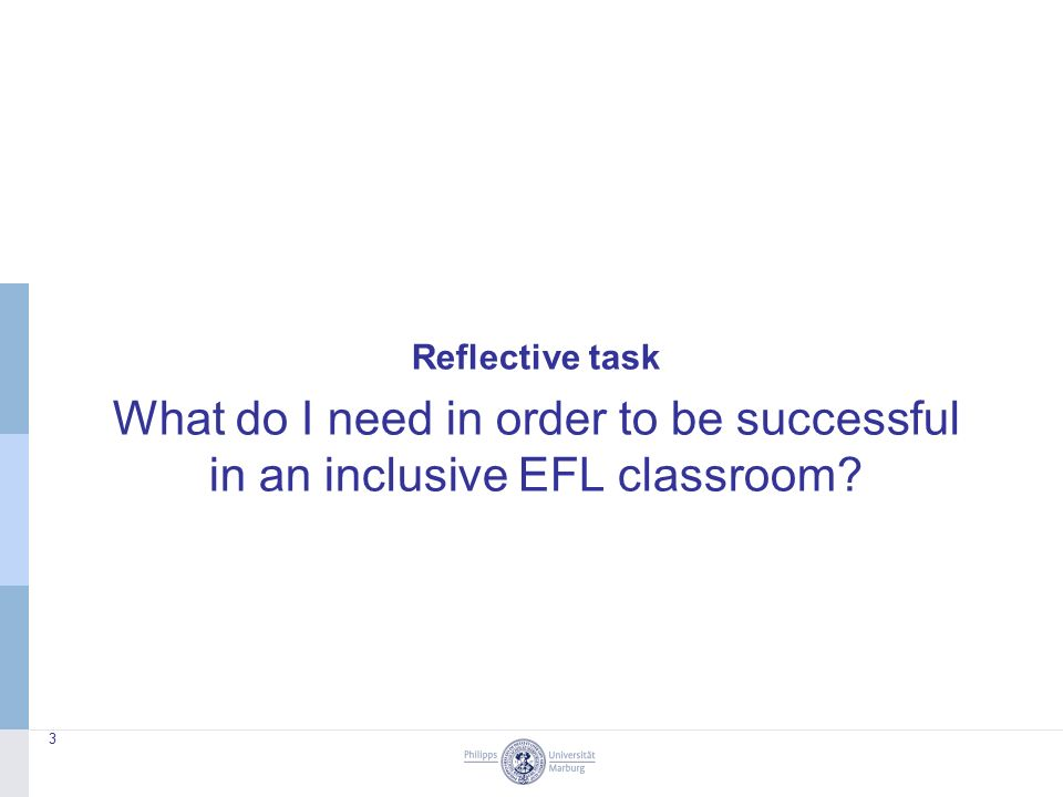 Reflective task What do I need in order to be successful in an inclusive EFL classroom 3