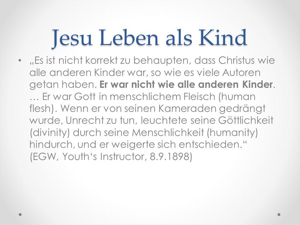 """Jesu Leben als Kind """"Es ist nicht korrekt zu behaupten, dass Christus wie alle anderen Kinder war, so wie es viele Autoren getan haben."""