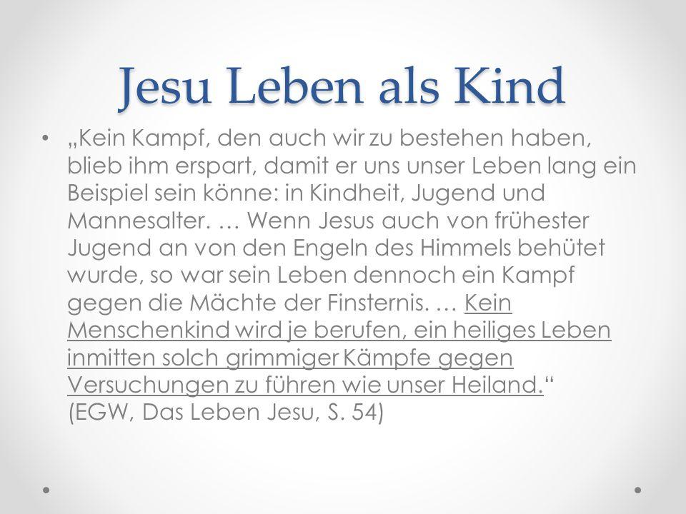 """Jesu Leben als Kind """"Kein Kampf, den auch wir zu bestehen haben, blieb ihm erspart, damit er uns unser Leben lang ein Beispiel sein könne: in Kindheit, Jugend und Mannesalter."""