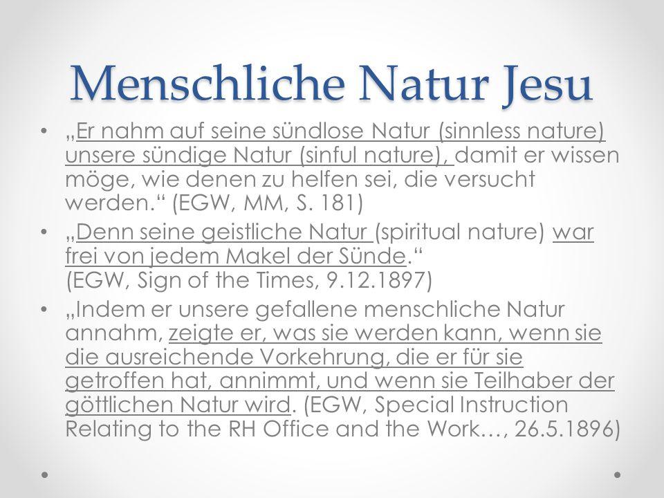 """Menschliche Natur Jesu """"Er nahm auf seine sündlose Natur (sinnless nature) unsere sündige Natur (sinful nature), damit er wissen möge, wie denen zu helfen sei, die versucht werden. (EGW, MM, S."""