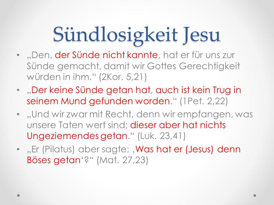 """Sündlosigkeit Jesu """"Den, der Sünde nicht kannte, hat er für uns zur Sünde gemacht, damit wir Gottes Gerechtigkeit würden in ihm. (2Kor."""