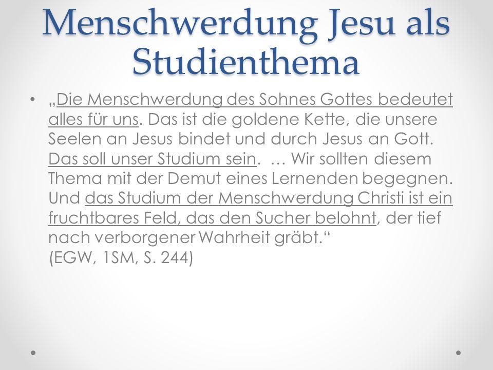 """Menschwerdung Jesu als Studienthema """"Die Menschwerdung des Sohnes Gottes bedeutet alles für uns."""