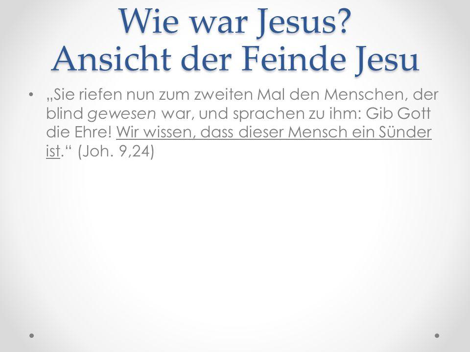 Wie war Jesus.