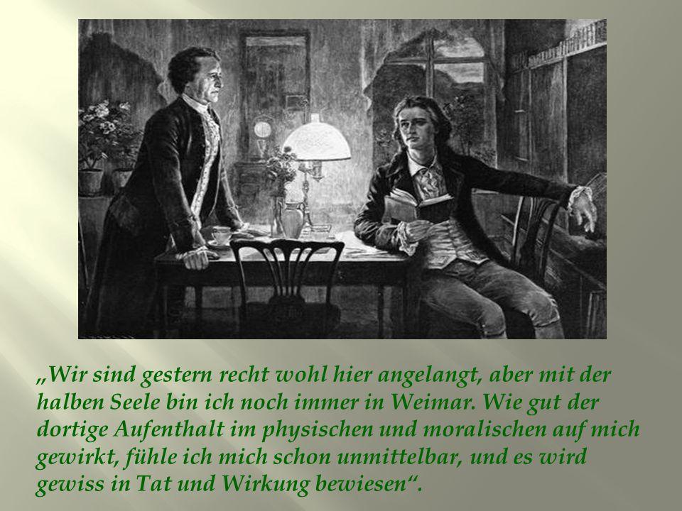 """""""Wir sind gestern recht wohl hier angelangt, aber mit der halben Seele bin ich noch immer in Weimar."""