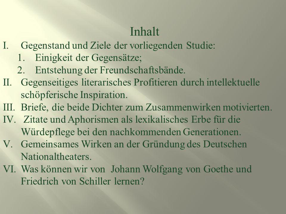 Inhalt I.Gegenstand und Ziele der vorliegenden Studie: 1.Einigkeit der Gegensätze; 2.Entstehung der Freundschaftsbände.
