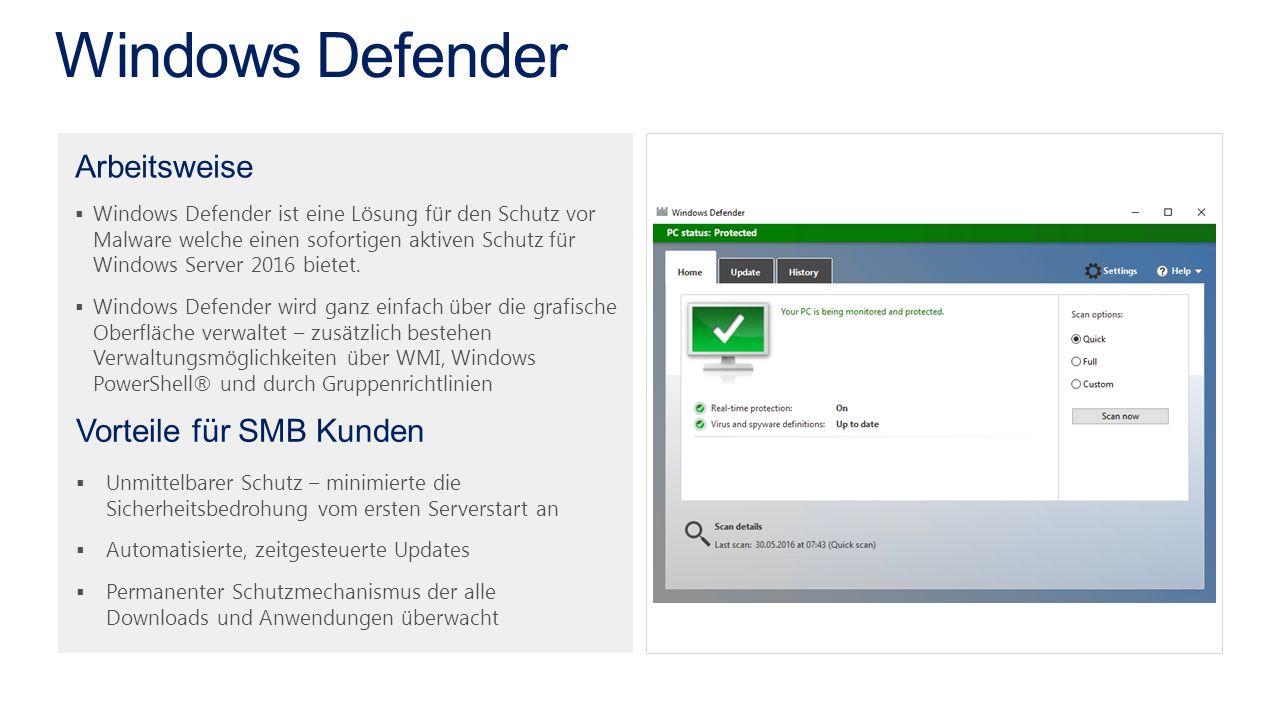 Arbeitsweise  Windows Defender ist eine Lösung für den Schutz vor Malware welche einen sofortigen aktiven Schutz für Windows Server 2016 bietet.