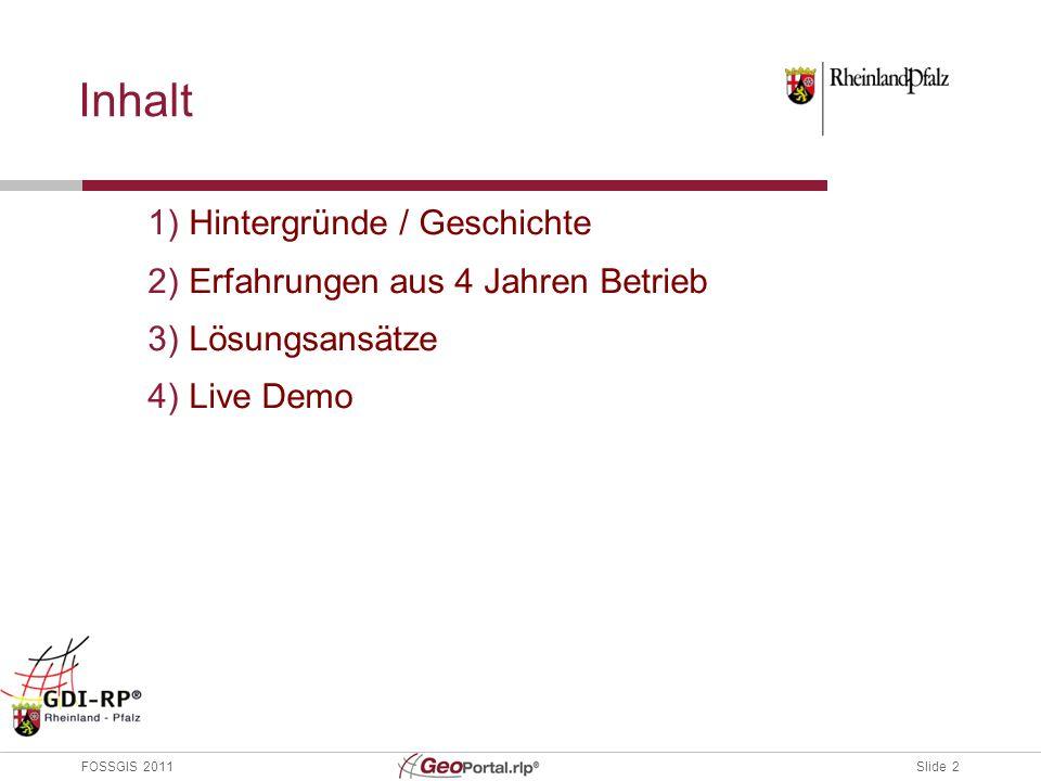 Slide 2 FOSSGIS 2011 Inhalt 1) Hintergründe / Geschichte 2) Erfahrungen aus 4 Jahren Betrieb 3) Lösungsansätze 4) Live Demo