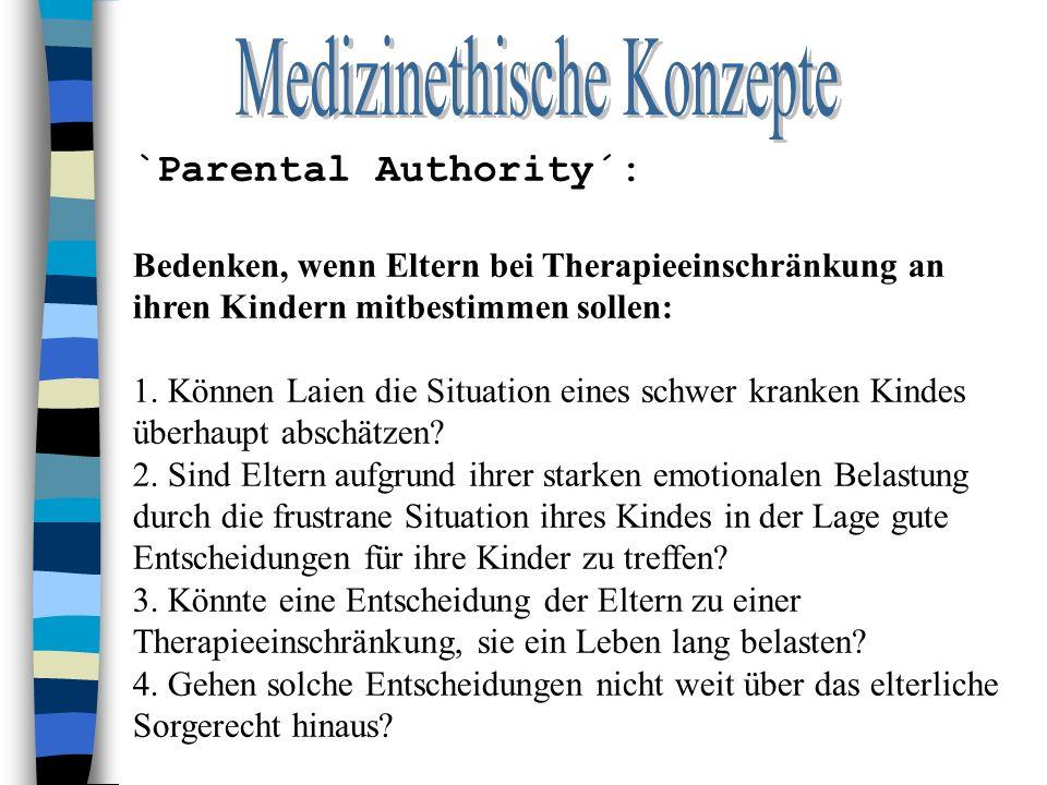 `Parental Authority´: Bedenken, wenn Eltern bei Therapieeinschränkung an ihren Kindern mitbestimmen sollen: 1.