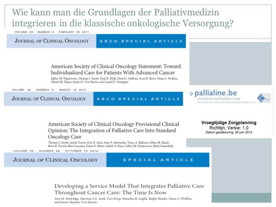 Wie kann man die Grundlagen der Palliativmedizin integrieren in die klassische onkologische Versorgung