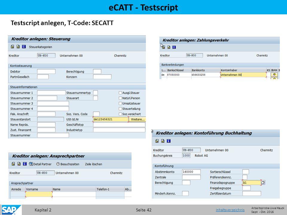 Kapitel 2 Seite 42 eCATT - Testscript Testscript anlegen, T-Code: SECATT Inhaltsverzeichnis Arbeitsprobe Uwe Hauck Sept - Okt.