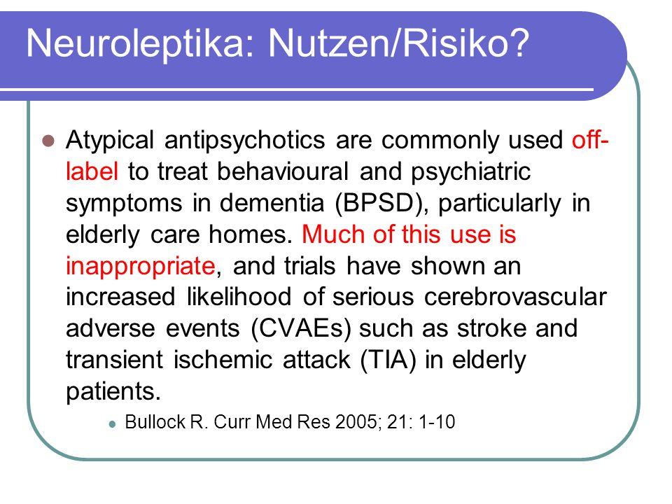 Neuroleptika: Nutzen/Risiko.