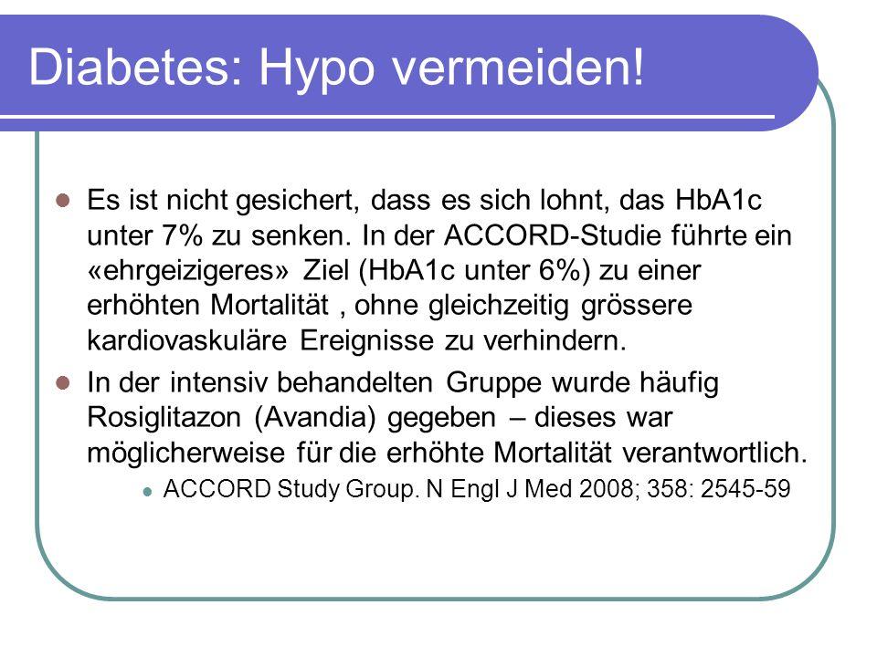 Diabetes: Hypo vermeiden. Es ist nicht gesichert, dass es sich lohnt, das HbA1c unter 7% zu senken.