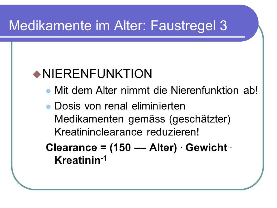 Medikamente im Alter: Faustregel 3  NIERENFUNKTION Mit dem Alter nimmt die Nierenfunktion ab.