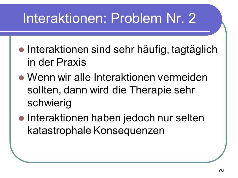 76 Interaktionen: Problem Nr.