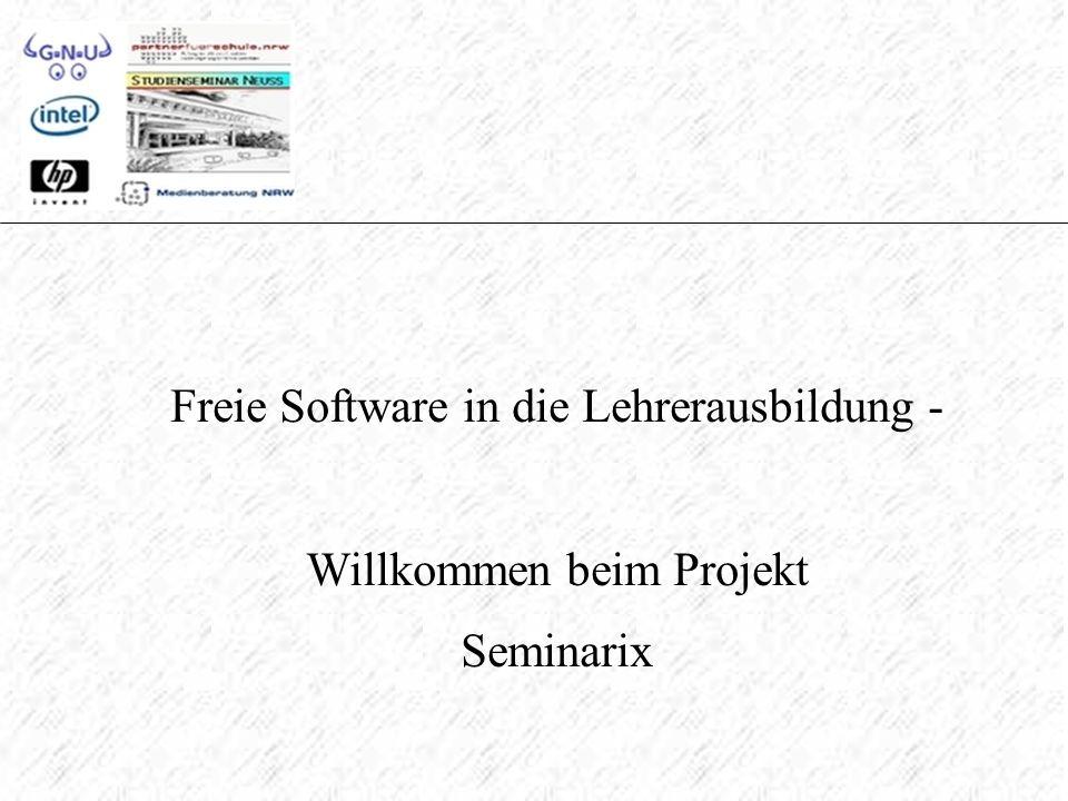 Freie Software in die Lehrerausbildung - Willkommen beim Projekt Seminarix