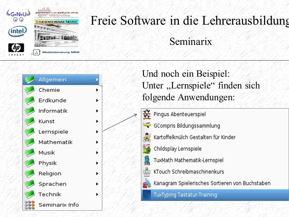 """Freie Software in die Lehrerausbildung Seminarix Und noch ein Beispiel: Unter """"Lernspiele finden sich folgende Anwendungen:"""