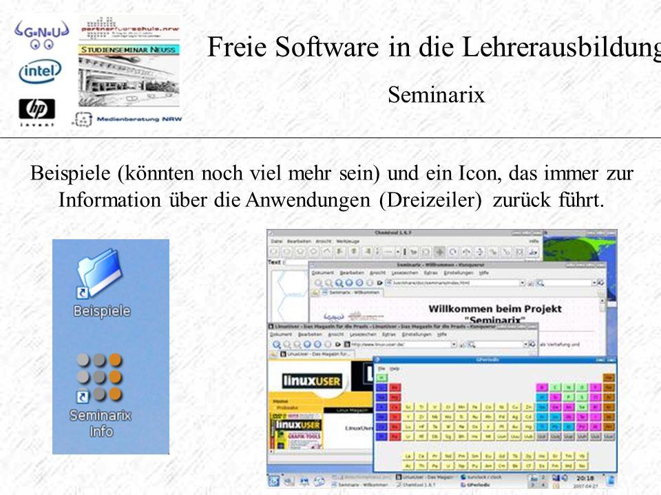 Freie Software in die Lehrerausbildung Seminarix Beispiele (könnten noch viel mehr sein) und ein Icon, das immer zur Information über die Anwendungen (Dreizeiler) zurück führt.