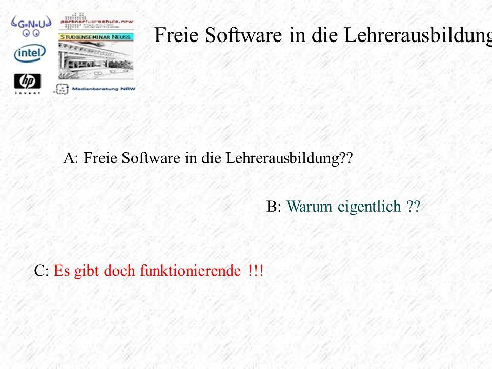 Freie Software in die Lehrerausbildung A: Freie Software in die Lehrerausbildung .