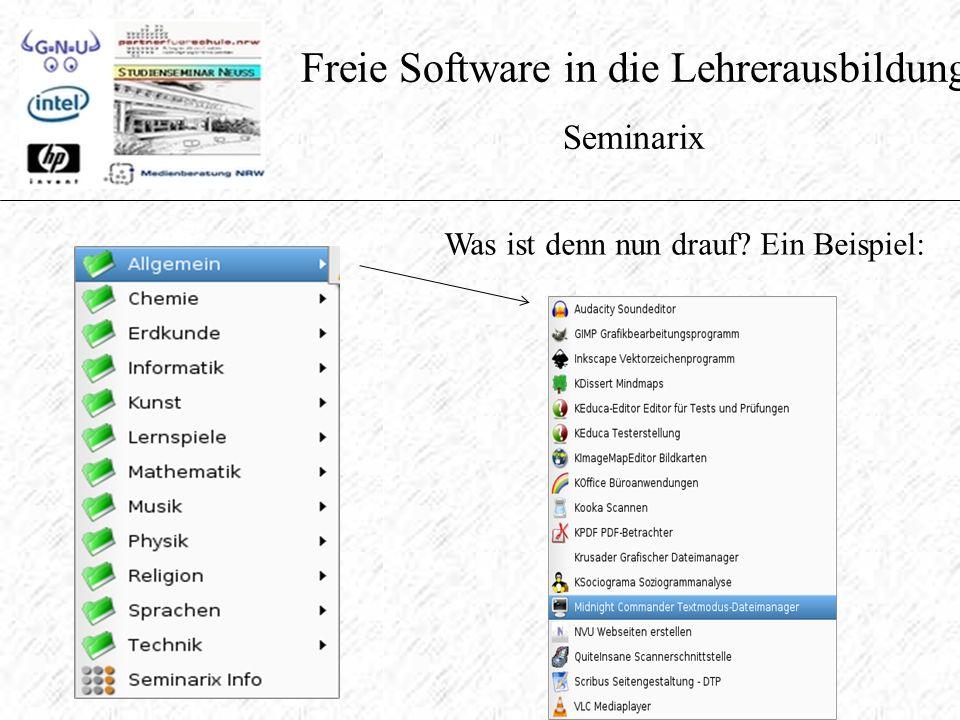 Freie Software in die Lehrerausbildung Seminarix Was ist denn nun drauf Ein Beispiel: