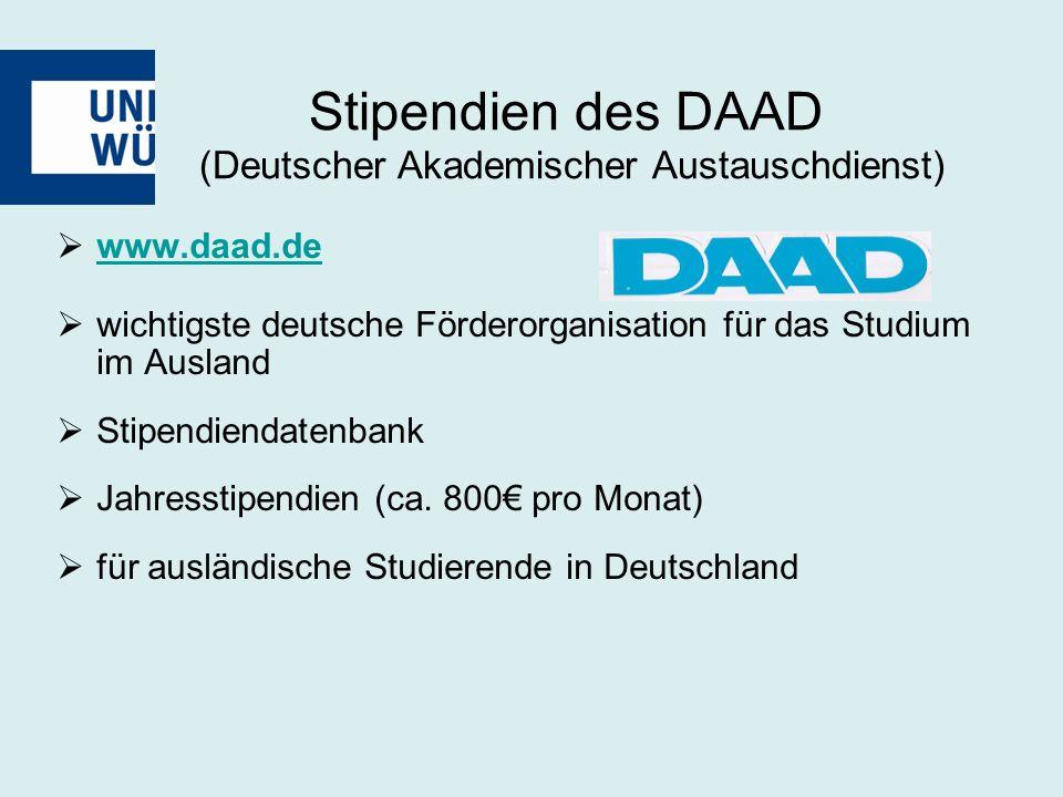 www.daad.de www.daad.de  wichtigste deutsche Förderorganisation für das Studium im Ausland  Stipendiendatenbank  Jahresstipendien (ca.