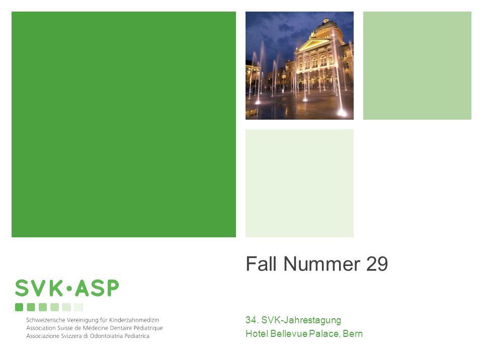 Fall Nummer 29 34. SVK-Jahrestagung Hotel Bellevue Palace, Bern