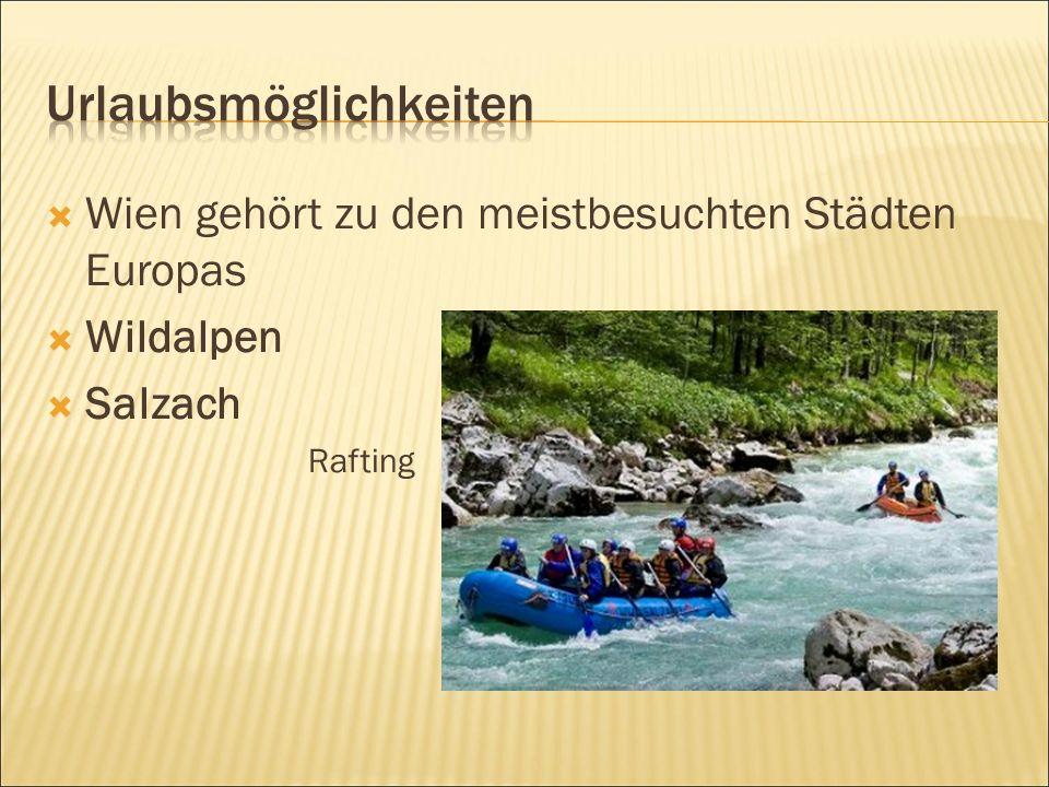  Wien gehört zu den meistbesuchten Städten Europas  Wildalpen  Salzach Rafting