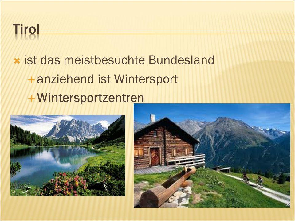  ist das meistbesuchte Bundesland  anziehend ist Wintersport  Wintersportzentren