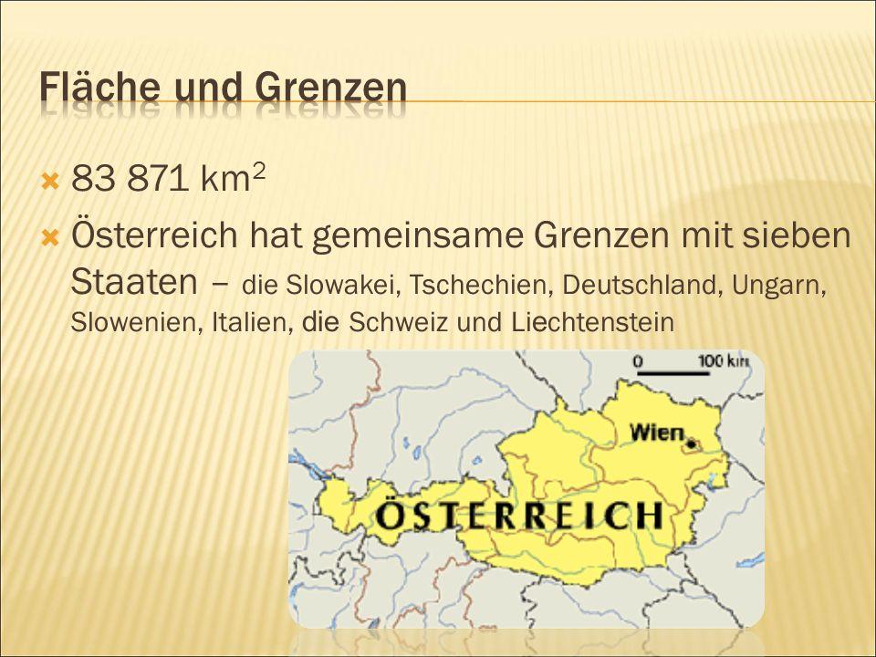  83 871 km 2  Österreich hat gemeinsame Grenzen mit sieben Staaten – die Slowakei, Tschechien, Deutschland, Ungarn, Slowenien, Italien, die Schweiz und Li e chtenstein