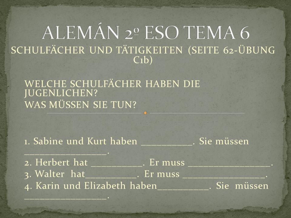 SCHULFÄCHER UND TÄTIGKEITEN (SEITE 62-ÜBUNG C1b) WELCHE SCHULFÄCHER HABEN DIE JUGENLICHEN.