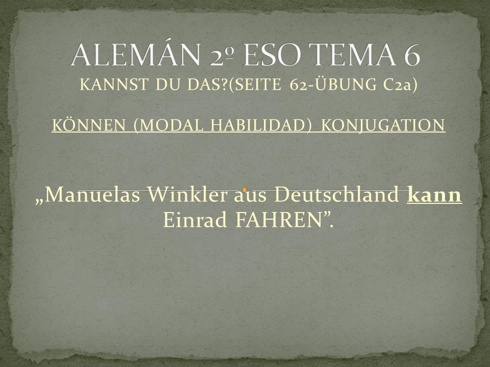 """KANNST DU DAS (SEITE 62-ÜBUNG C2a) KÖNNEN (MODAL HABILIDAD) KONJUGATION """" Manuelas Winkler aus Deutschland kann Einrad FAHREN ."""