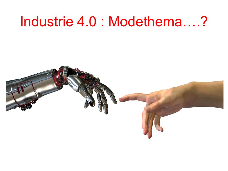 Industrie 4.0 : Modethema….