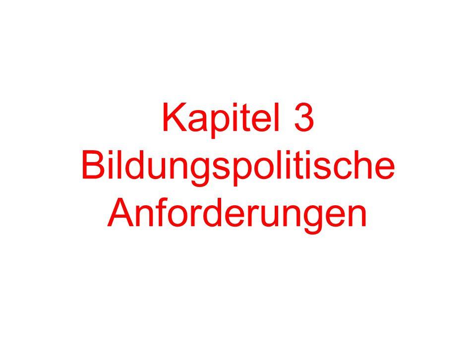 Kapitel 3 Bildungspolitische Anforderungen