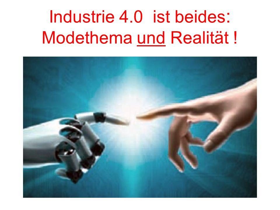 Industrie 4.0 ist beides : Modethema und Realität !