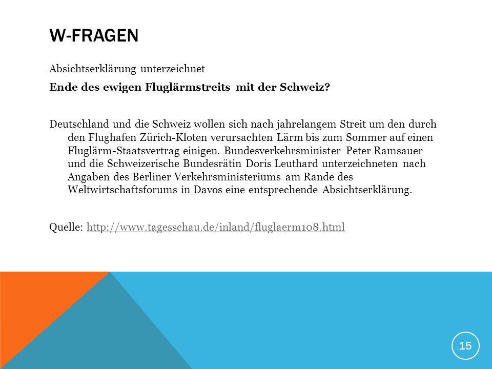 15 W-FRAGEN Absichtserklärung unterzeichnet Ende des ewigen Fluglärmstreits mit der Schweiz.