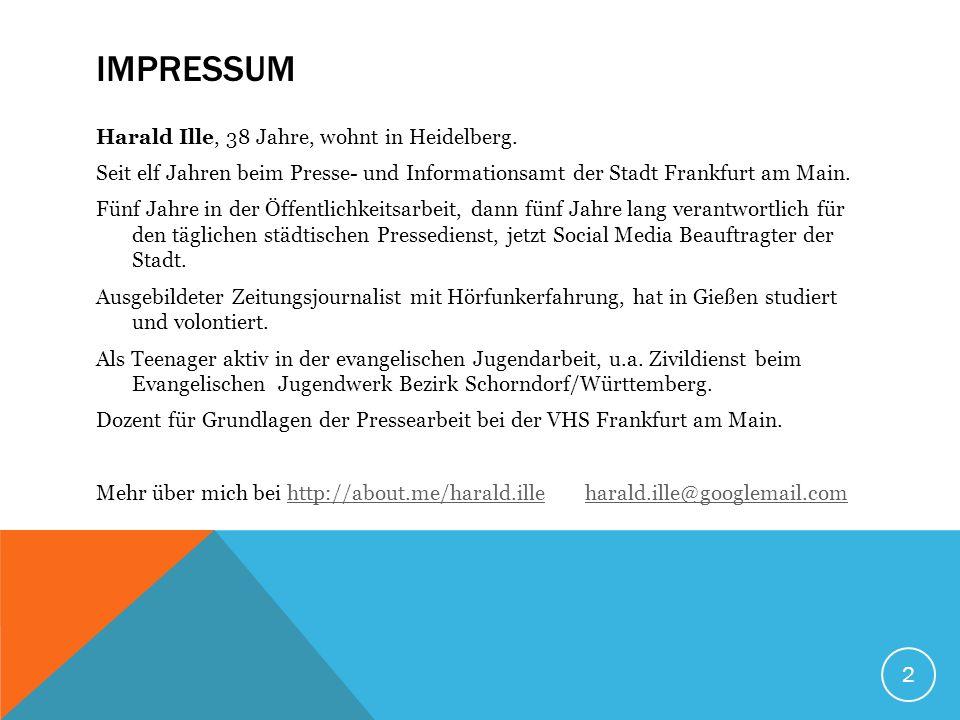 2 IMPRESSUM Harald Ille, 38 Jahre, wohnt in Heidelberg.