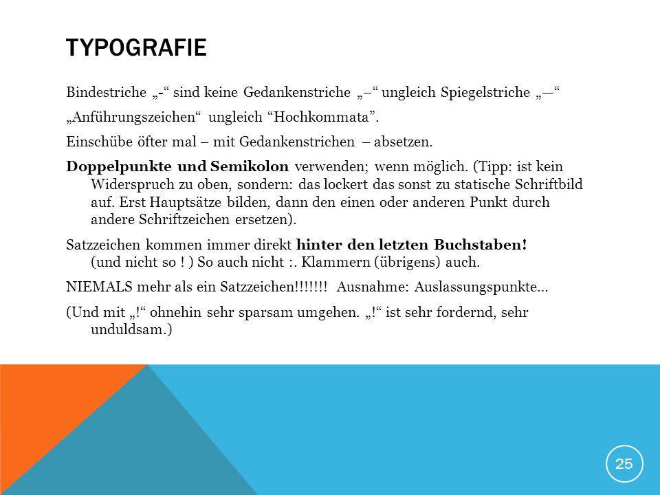 """25 TYPOGRAFIE Bindestriche """"- sind keine Gedankenstriche """"– ungleich Spiegelstriche """"— """"Anführungszeichen ungleich Hochkommata ."""