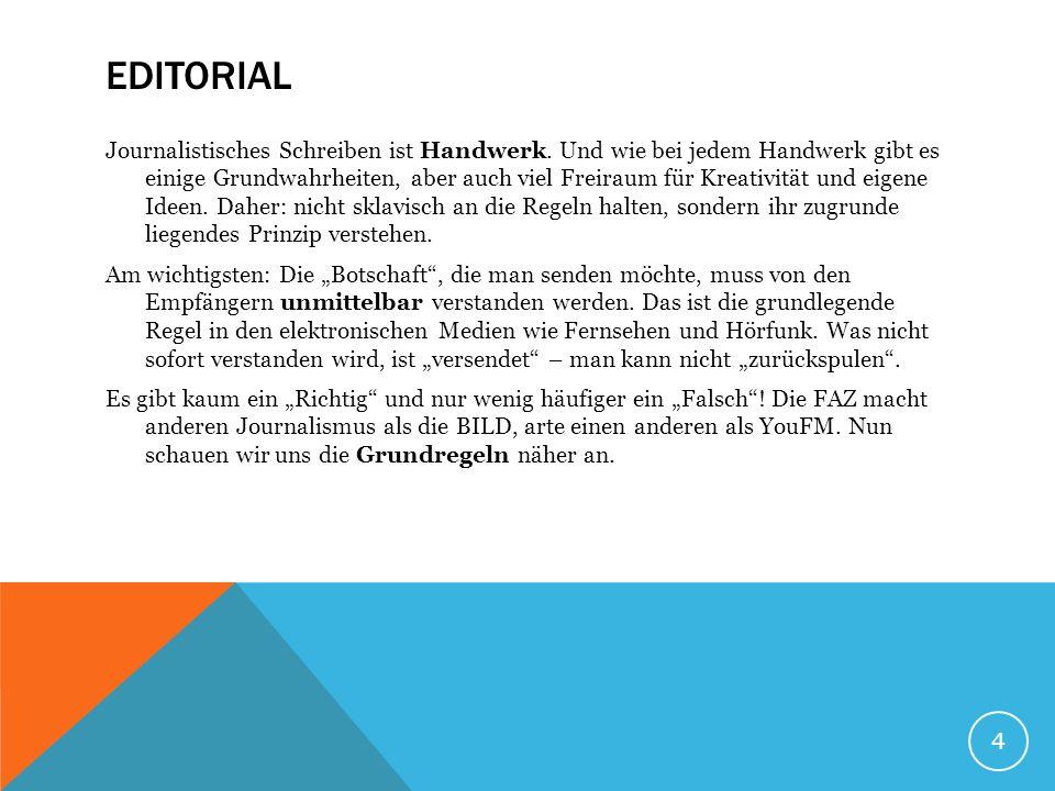 4 EDITORIAL Journalistisches Schreiben ist Handwerk.