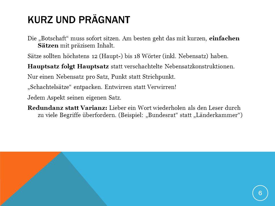 """6 KURZ UND PRÄGNANT Die """"Botschaft muss sofort sitzen."""