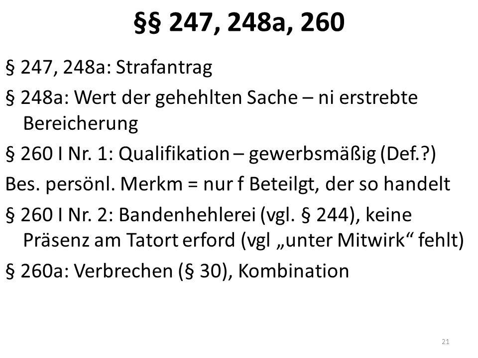§§ 247, 248a, 260 § 247, 248a: Strafantrag § 248a: Wert der gehehlten Sache – ni erstrebte Bereicherung § 260 I Nr.
