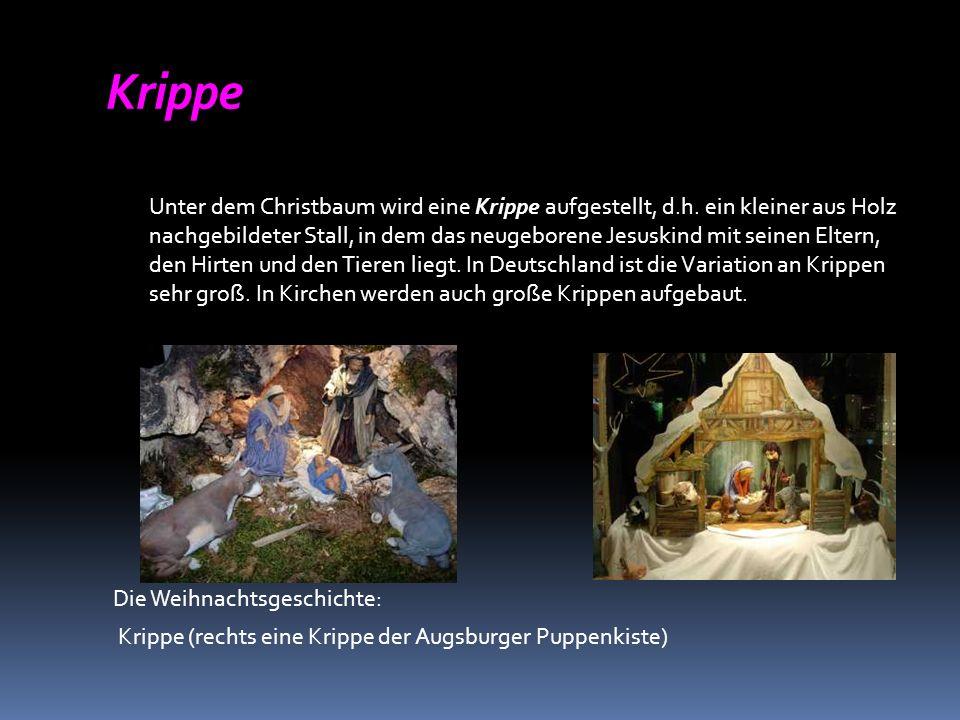 Krippe Unter dem Christbaum wird eine Krippe aufgestellt, d.h.