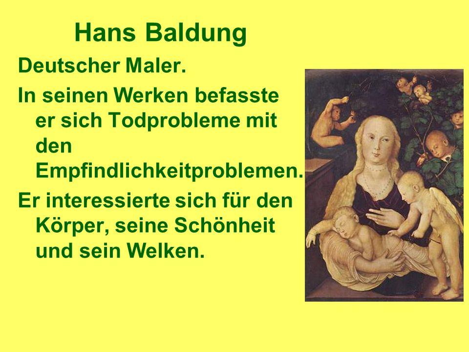 Hans Baldung Deutscher Maler.
